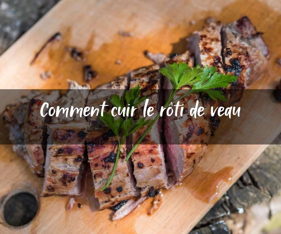 Comment cuire un rôti de veau