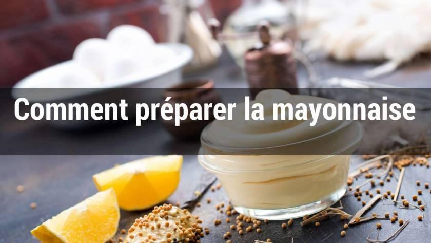 Comment préparer la mayonnaise